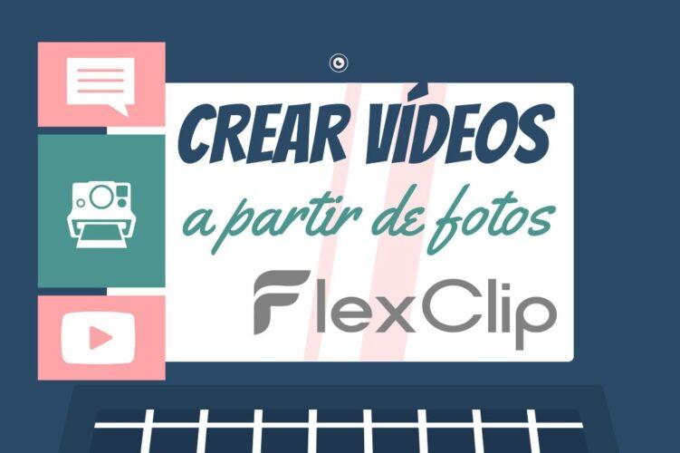 Crear un vídeo a partir de fotos con FlexClip