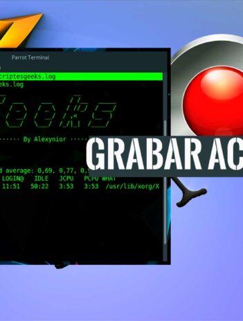 Grabar actividad y comandos terminal Linux