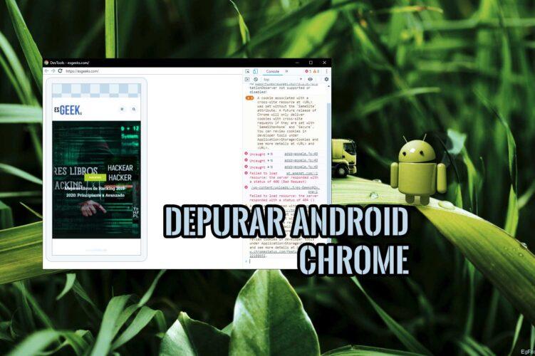 Depurar Android Chrome desde PC