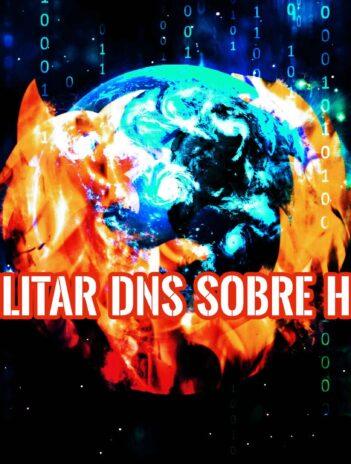Habilitar DNS sobre HTTPS en navegador