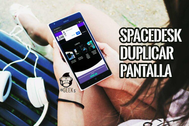 Spacedesk Convertir smartphone segunda pantalla PC