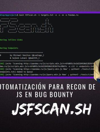 JSFScan.sh Automatización Recon JS en Bug Bounty