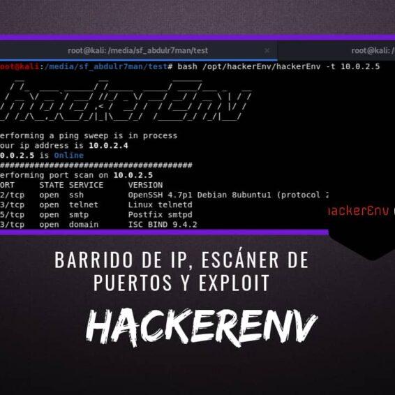 hackerEnv Barrido IP, Escáner Puertos y Exploit
