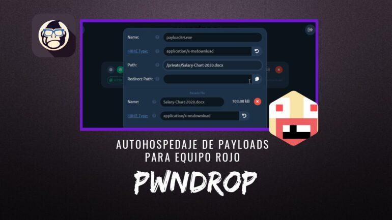 pwndrop Autohospedaje Payloads Equipo Rojo