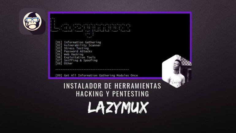Lazymux Instalador Herramientas Hacking Pentesting