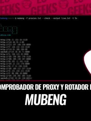 MUBENG: Comprobador de Proxy y Rotador IP con Facilidad