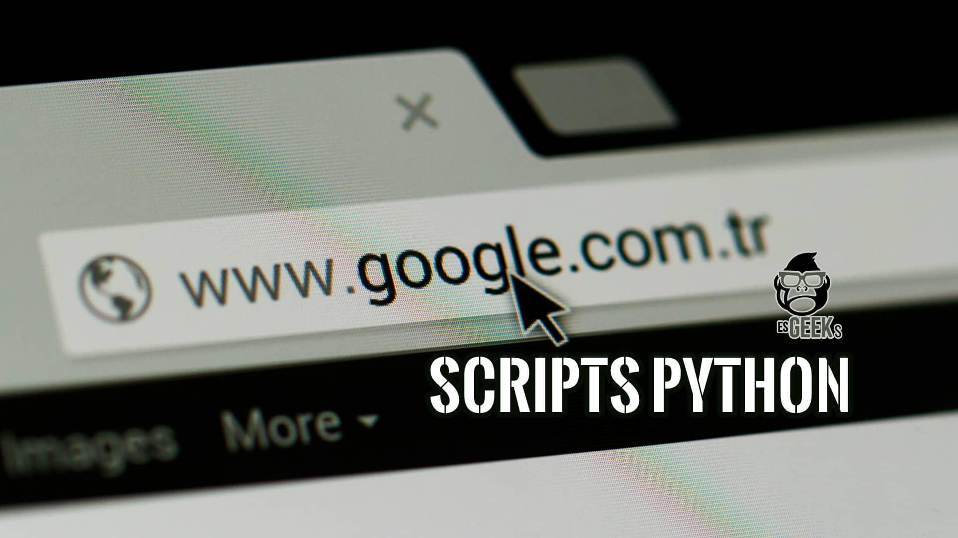 Scripts Python Ejemplos Acortador URL y Buscador Google