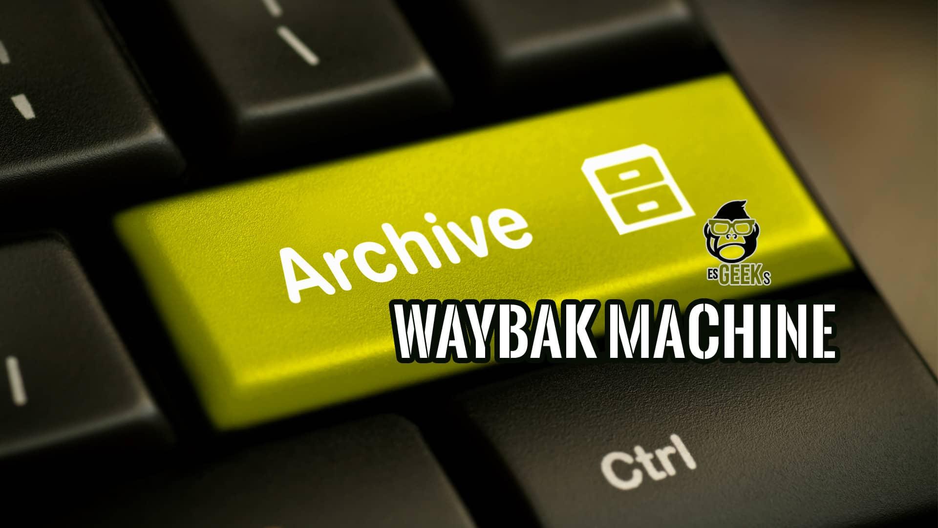 WayBak Machine o Internet Archive para Reconocimiento Pasivo