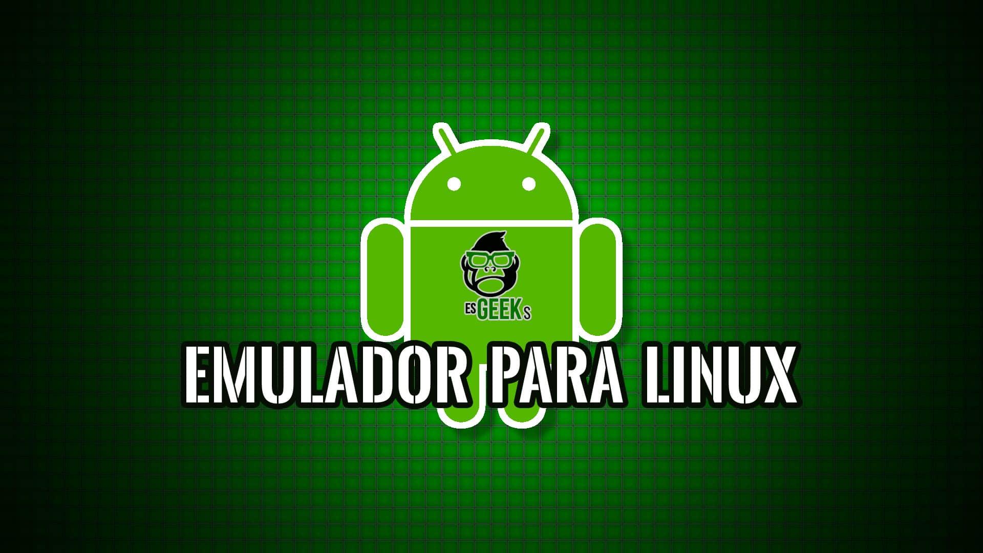 Mejores Emuladores Android para Linux