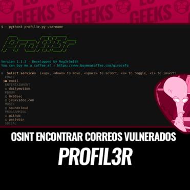Profil3r OSINT para Encontrar Cuentas y Correos Vulnerados