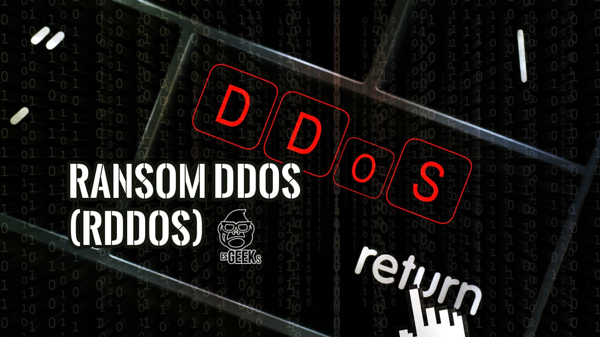 Qué Significa Ataque RDDoS o DDoS con Extorsión